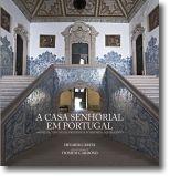 A Casa Senhorial em Portugal: modelos, tipologias, programas interiores e equipa