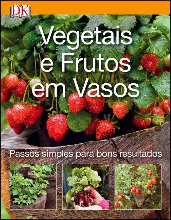 Vegetais e Frutos em Vasos