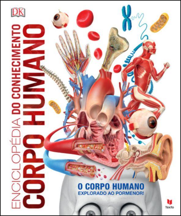 Enciclopédia do Conhecimento - Corpo Humano