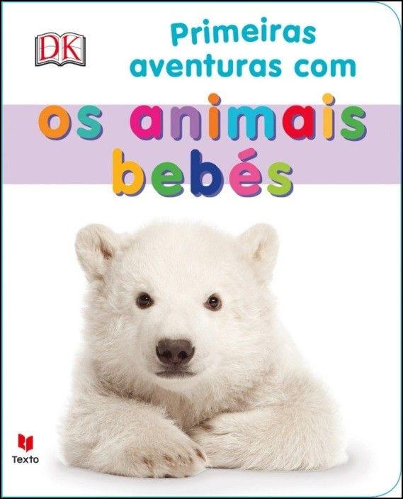Primeiras Aventuras Com Os Animais Bebés