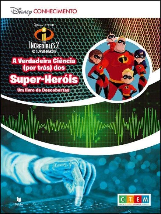 CTEM - The Incredibles 2: A Verdadeira Ciência (por trás) dos Super-Heróis
