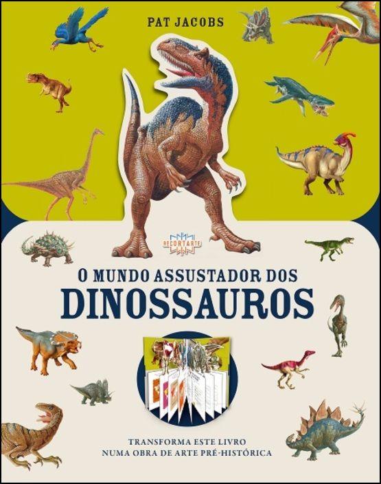 O Mundo Assustador dos Dinossauros
