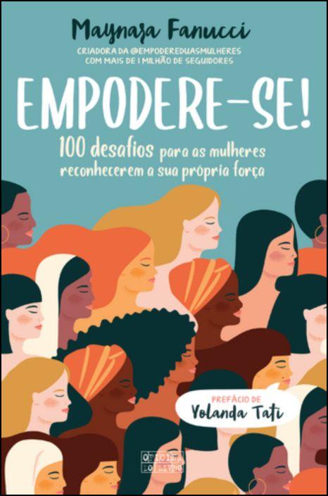 Empodere-se! 100 desafios para as mulheres reconhecerem a sua própria força