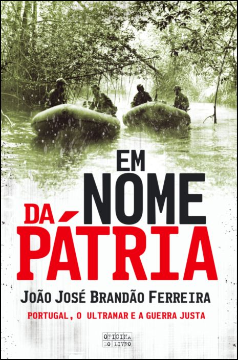 Em Nome da Pátria: Portugal, o ultramar e a guerra justa