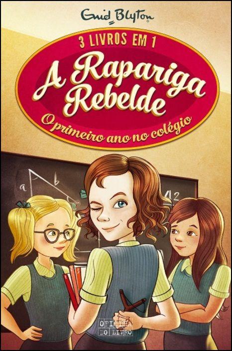 3 em 1 - A Rapariga Rebelde - O Primeiro Ano na Escola