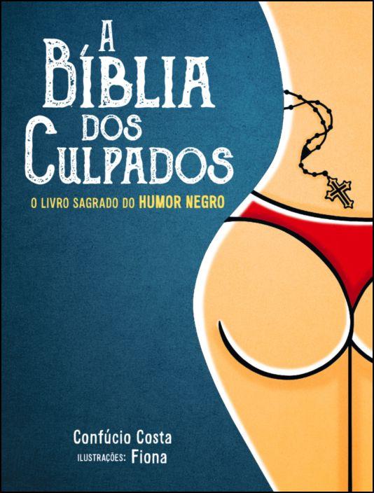 A Bíblia dos Culpados: o livro sagrado do humor negro