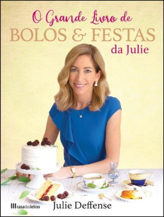O Grande Livro de Bolos & Festas da Julie