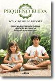 O Pequeno Buda: sobre a importância de ensinar meditação às crianças