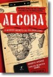 Alcora: o acordo secreto do colonialismo