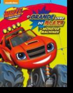 O Grande Livro do Blaze e as Monster Machines