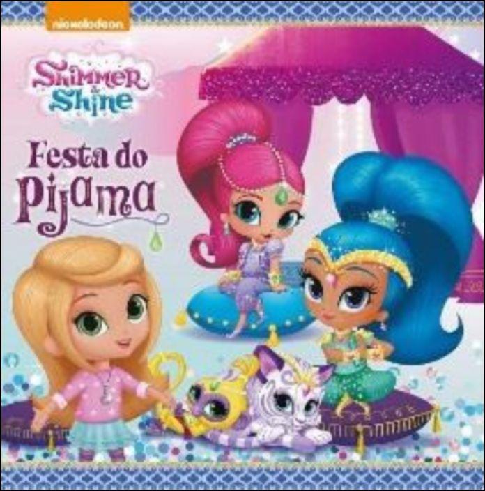 Shimmer & Shine - Festa do Pijama