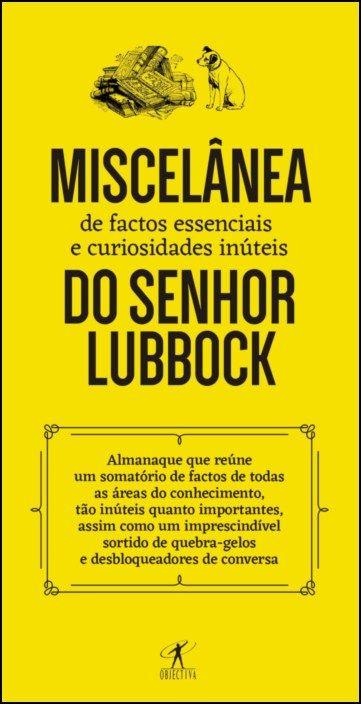 Miscelânea de Factos Essenciais e Curiosidades Inúteis do Senhor Lubbock