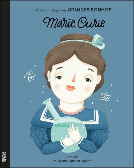 Meninas Pequenas, Grandes Sonhos - Marie Curie