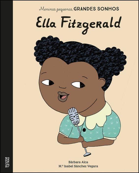 Meninas Pequenas, Grandes Sonhos - Ella Fitzgerald