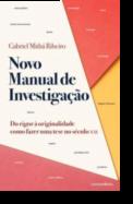Novo Manual de Investigação: do rigor à originalidade, como fazer uma tese no século XXI