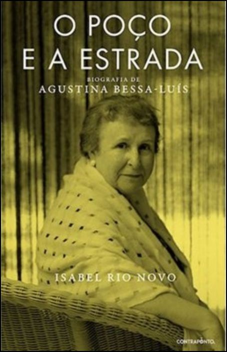 O Poço e a Estrada: biografia de Agustina Bessa-Luís
