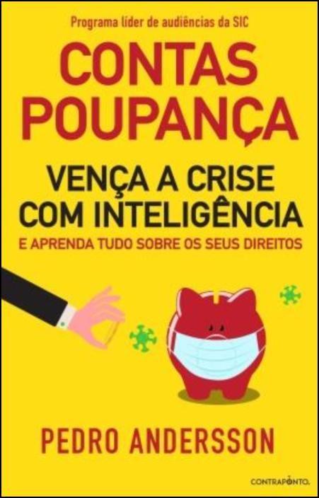 Contas-Poupanças - Vença a crise com inteligência e aprenda tudo sobre os seus direitos