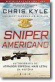 Sniper Americano - Autobiografia do Atirador Especial Mais Letal da História