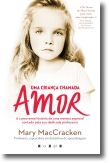 Uma Criança Chamada Amor: A Comovente História de Uma Menina Especial Contada pe