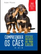 Compreender os Cães - 100 Posturas, Expressões, Sons e Ações