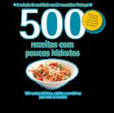 500 Receitas Com Poucos Hidratos