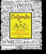 Caligrafia de A a Z - Ideias Criativas para Desenhar e Criar Letras