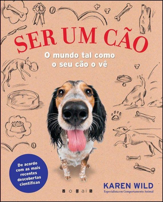 Ser um Cão - O Mundo Tal Como o Seu Cão o Vê