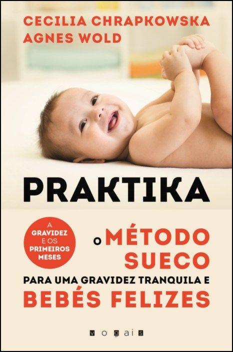 Praktika - O Método Sueco para uma Gravidez Tranquila e Bebés Felizes