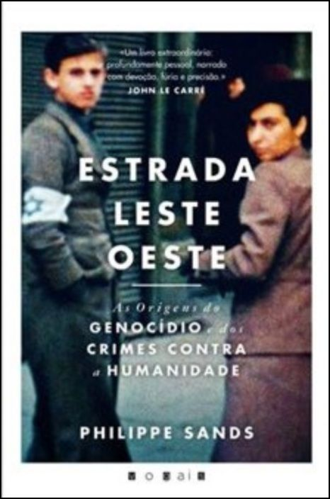 Estrada Leste-Oeste - As Origens do Genocídio e dos Crimes Contra a Humanidade