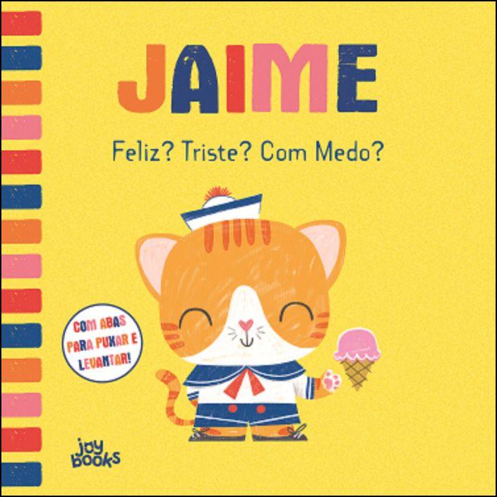 Jaime 6 - Feliz? Triste? Com Medo?