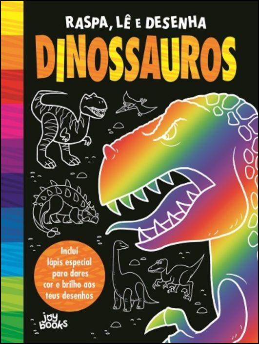 Raspa, Lê e Desenha: Dinossauros