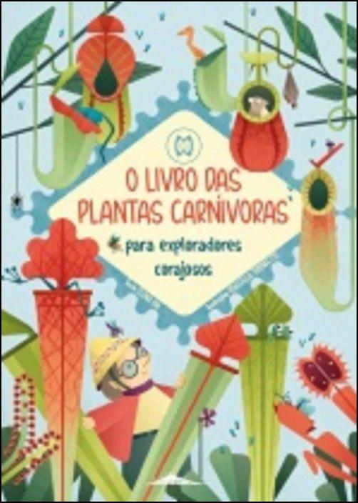 O Livro das Plantas Carnívoras para Exploradores Corajosos
