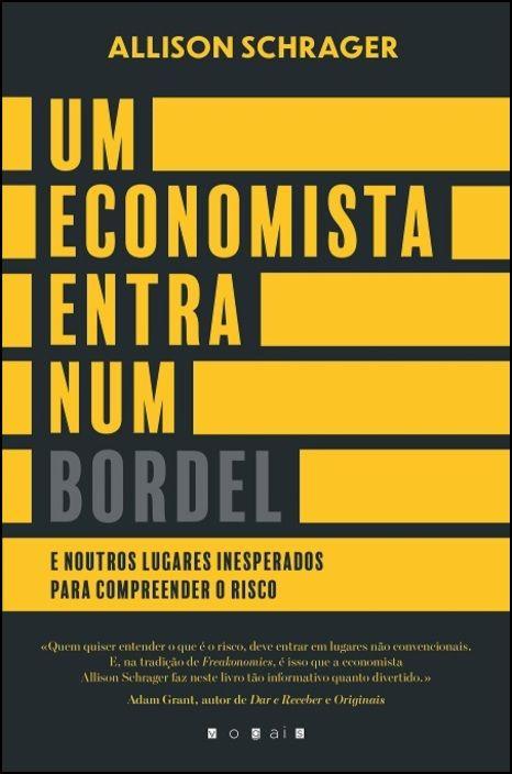 Um Economista Entra num Bordel e Noutros Lugares Inesperados Para Compreender o Risco
