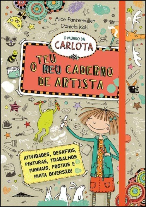 O Mundo da Carlota - O Teu Caderno de Artista
