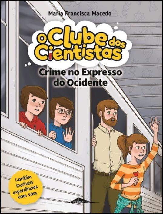 O Clube dos Cientistas 11 - Crime no Expresso do Ocidente
