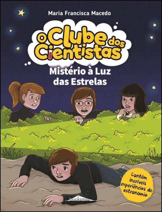 O Clube dos Cientistas 12 - Mistério à Luz das Estrelas