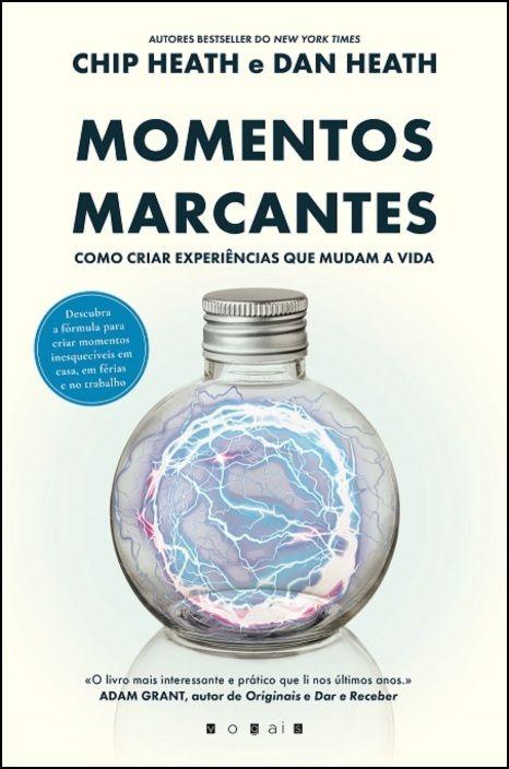 Momentos Marcantes - Como Criar Experiências Que Mudam A Vida