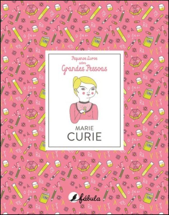 Pequenos Livros sobre Grandes Pessoas 7: Marie Curie