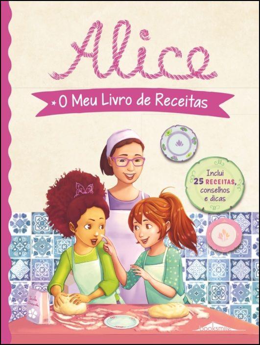 Alice - O Meu Livro de Receitas