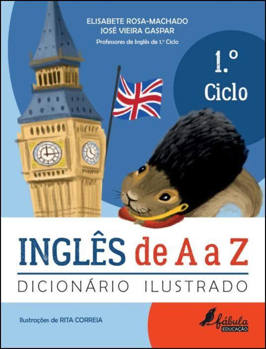 Inglês de A a Z - Dicionário Ilustrado - 1.º Ciclo