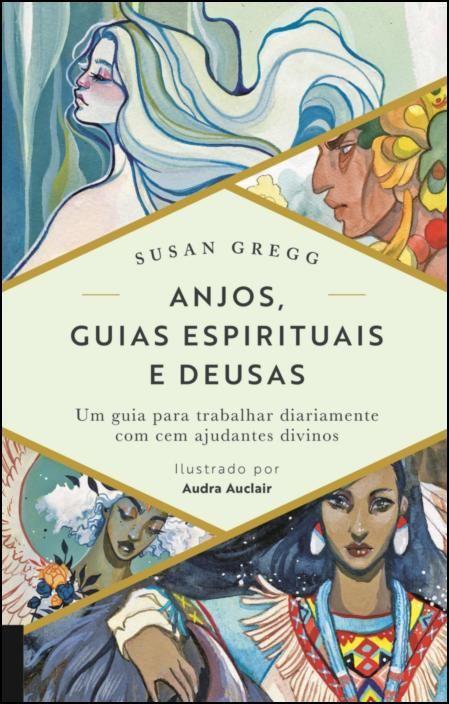 Anjos, Guias Espirituais e Deusas