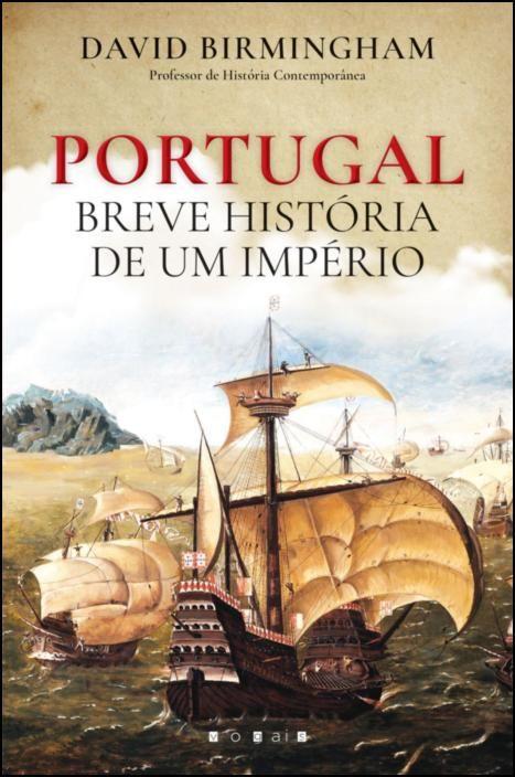 Portugal: Breve História de Um Império