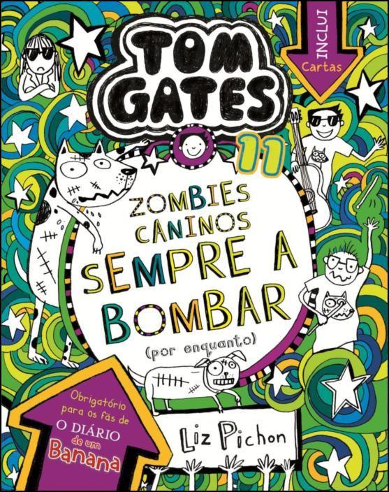 Tom Gates 11: Zombies Caninos Sempre a Bombar (Por Enquanto)