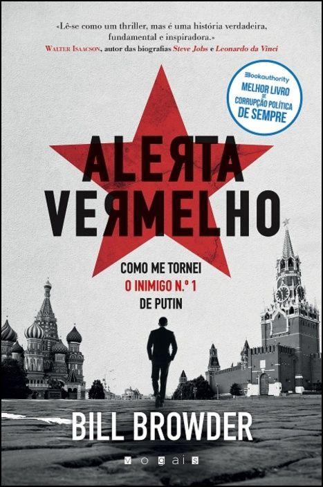 Alerta Vermelho: Como Me Tornei o Inimigo N.º 1 de Putin