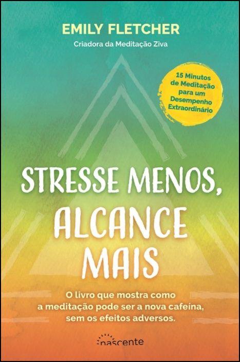Stresse Menos, Alcance Mais