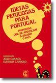 Ideias Perigosas Para Portugal