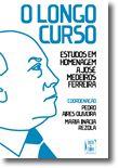 O Longo Curso. Estudos em Homenagem a José Medeiros Ferreira