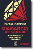 Diamantes de Sangue - Corrupção e Tortura no Cuango