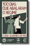 100 Dias que Abalaram o Regime -  A crise académica de 1962