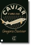 Caviar é Uma Ova